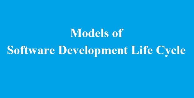 Models of software development life cycle